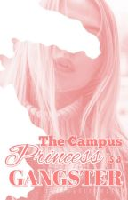 The Campus Princess Is A Gangster by lovingufromafar