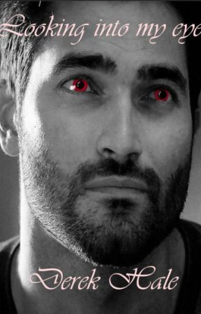Looking Into My Eyes - Derek Hale by WerewolfLover_18