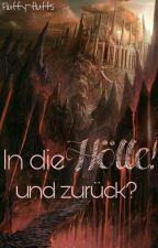In die Hölle! Und zurück? by fluffy-fluff5