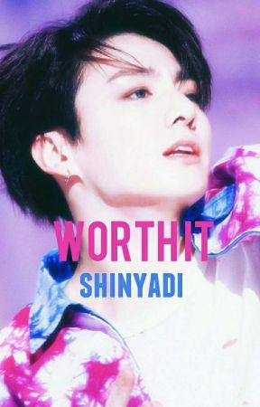 Worth It    j.jk by shinyadi
