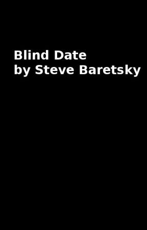Blind Date by SteveJBWO