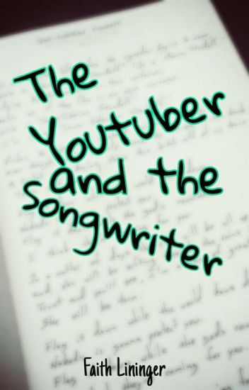 The Youtuber and The Songwriter