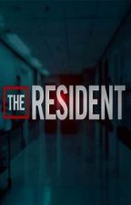 The Resident by oncegirl26