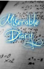 Miserable Diary by Estudyante101