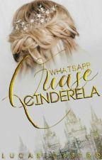 WhatsApp: Quase Cinderela  by Navalha_Maravilha_