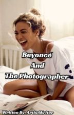 Beyoncé and The Photographer GXG Lesbian Story by ArtistWriter