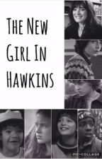 The New Girl In Hawkins by enjxyyy