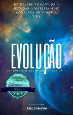 Evolução by Luz_Interior