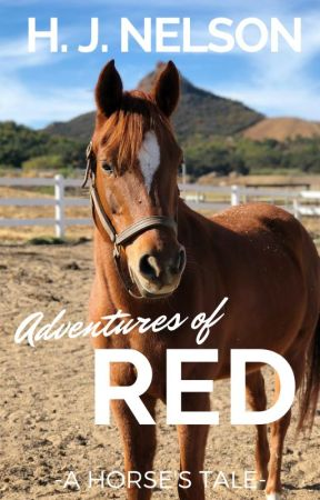 Adventures of Red: A Horse's Tale by hjnelson