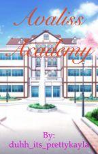 Avaliss Academy  by duhh_its_prettykayla