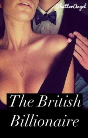The British Billionaire by ShatterAngel