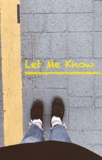 Let Me Know   jhs + ksj