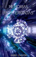 Memorias Postergadas [Completa] by Mercyonmysoul09