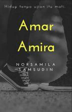 Amar Amira (Manuskrip 3) - *Completed.  Dalam penilaian by norsamilasamsudin
