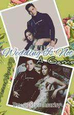 Wedding Is Not A Game by Ddyachsari_SY