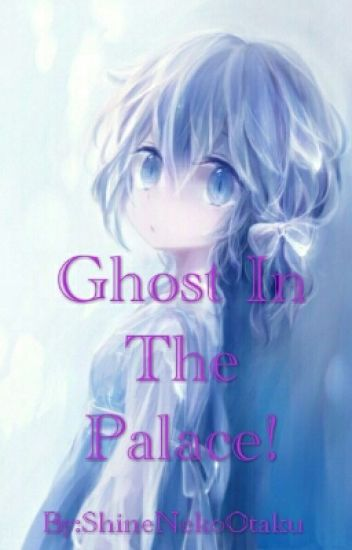 Ghost In The Palace! (OKH Fanfiction)