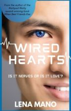 Wired Hearts (Complete ✔) by Lena-Presents