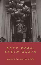 Best Deal: Begin Again by veyxxx