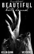 Beautiful But Damned (Kellic) by AnonymoulyBeautiful