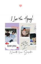I Love You, Hyung! by fujicacayuki