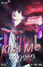 Kiss me Again 💋 YoonMin by chxxyxxlpk