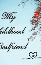 My Childhood Bestfriend by Andrea_alcasabas
