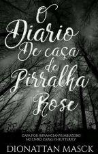 O Diário de Caça de Pirralha Rose[Conto I] by DionattanMasck