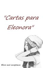 Cartas para Eleonora by love-and-acceptance