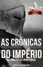 As Crônicas do Império - Livro 1 - O Império by Edu_guebara