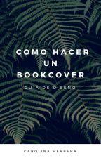 Como hacer un Bookcover by carheditions