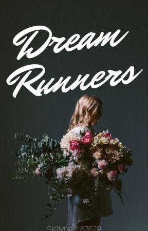 Dream Runners (ON HOLD) by SKimmel67628