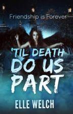 'Til Death Do Us Part by Elle_Wrote_It