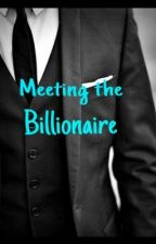 Meeting the Billionaire by dinosauremily