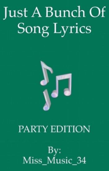 Just A Bunch Of Song Lyrics~Party Edition