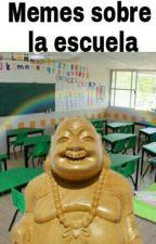 Memes sobre la escuela by T4l1n3