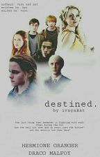 (COMPLETED) Destined (DRAMIONE) by iVayaKat