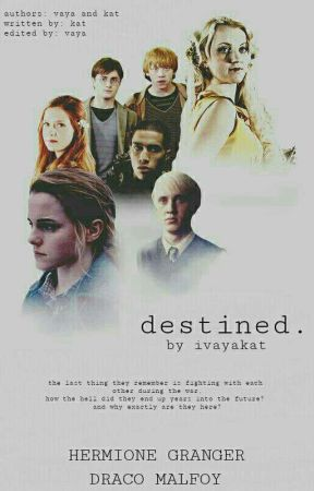 COMPLETED) Destined (DRAMIONE) - C H A P T E R T W E N T Y