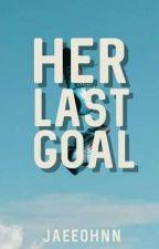 Her Last Goal [PFCGS 1] by daunjoey