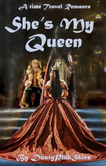 She's My Queen: Time Travel Romance