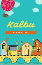 Kalbu Membiru by AliyahAzz