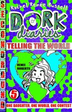 Dork Diaries: Telling The World (5) by SecondRound