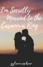 Book 1:I'm Secretly Married to the Cassanova King✔ by zylarinschar