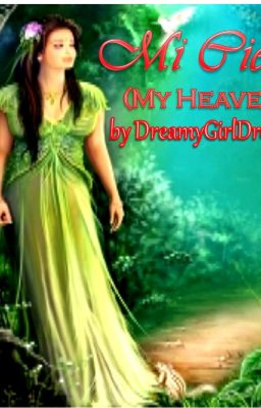 Mi Cielo (My Heaven) by DreamyGirlDreams