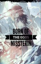 Born Of The Gods by MissTerrin