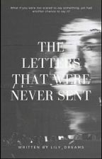The Letters That Were Never Sent by Lily_dreams