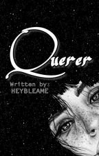 Querer by heybleame
