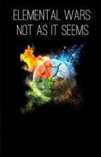 Elemental Wars: Not As It Seems by ElementalWars