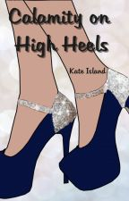 Calamity on High Heels by kateisland