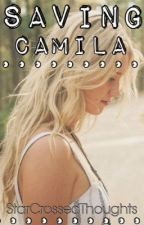 Saving Camila by StarCrossedThoughts