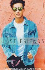 JUST FRIENDS.  Abhishek Sharma Fanfiction  by naina102030